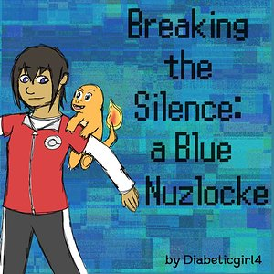 Breaking the Silence: a Blue Nuzlocke (Cover)